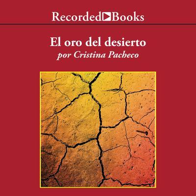 El oro del desierto Audiobook, by Cristina Pacheco