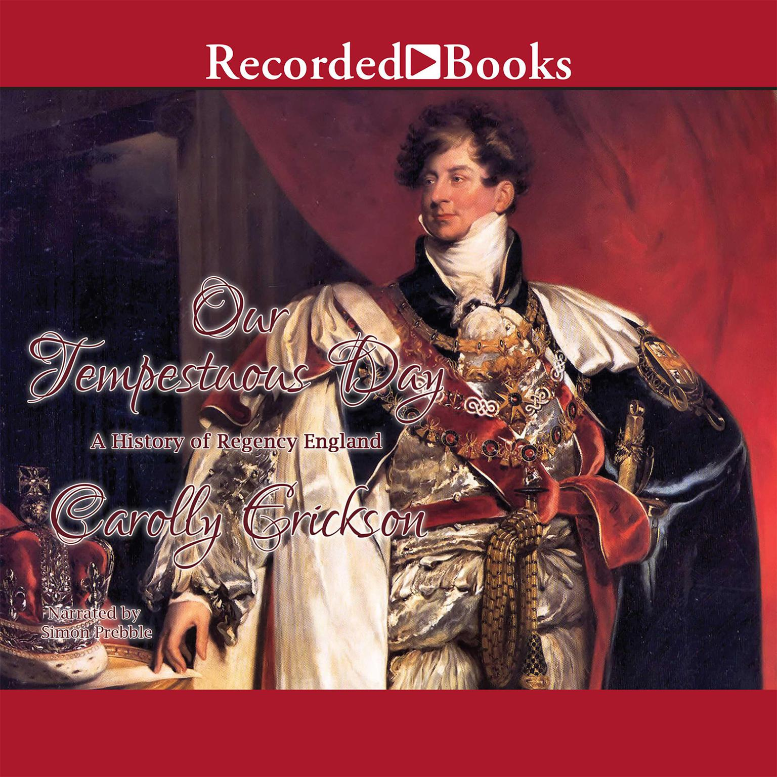 Printable Our Tempestuous Day: A History of Regency England Audiobook Cover Art