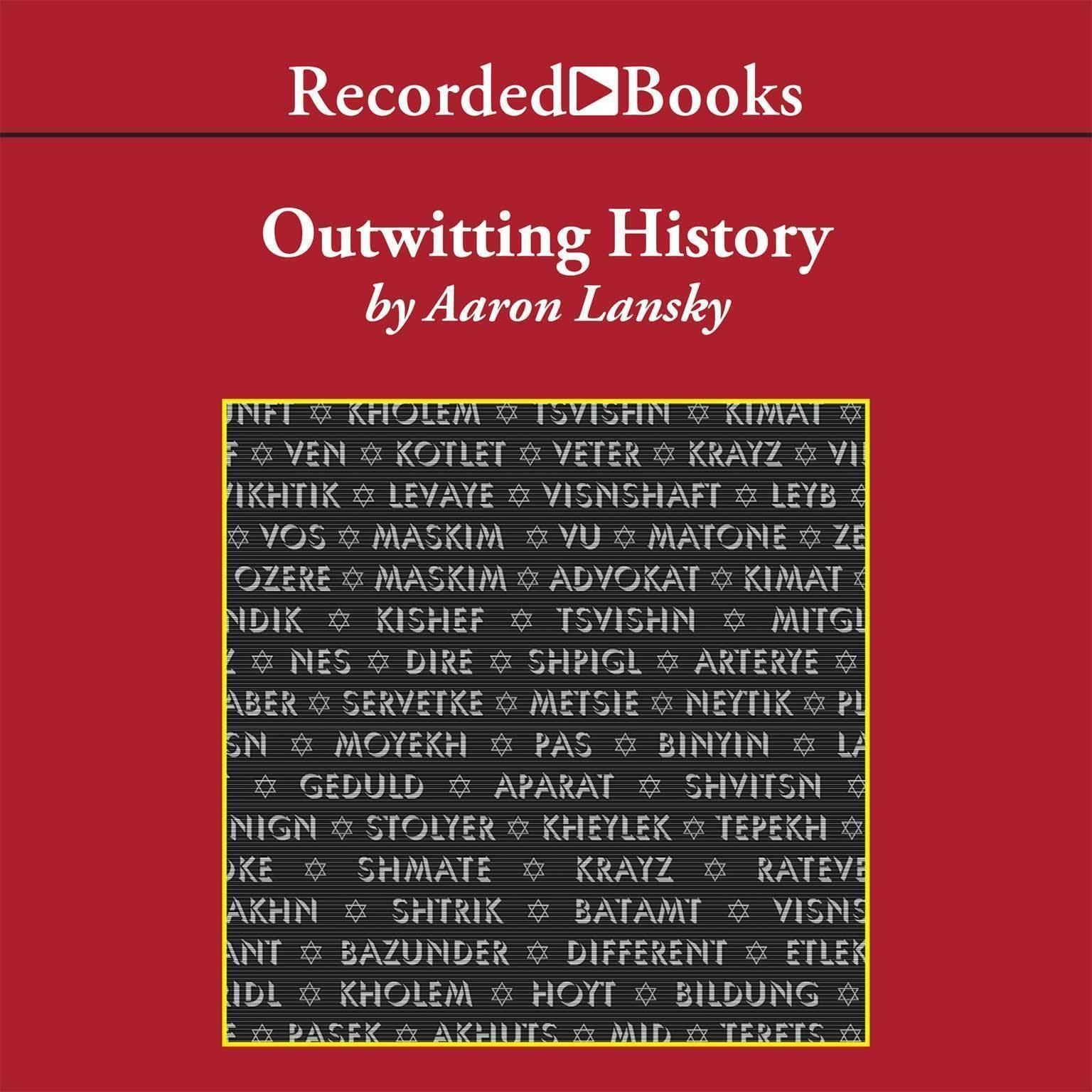 Printable Outwitting History: The Amazing Adventures of a Man Who Rescued a Million Yiddish Books Audiobook Cover Art