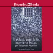 El palacio azul de los ingenieros belgas Audiobook, by Fulgencio Argüelles-Munon
