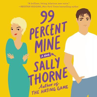 99 Percent Mine: A Novel Audiobook, by Sally Thorne