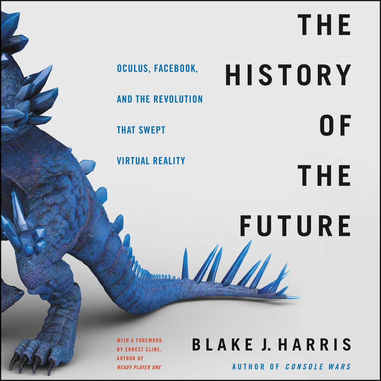 Printable The History of the Future: Oculus, Facebook, and the Revolution That Swept Virtual Reality Audiobook Cover Art