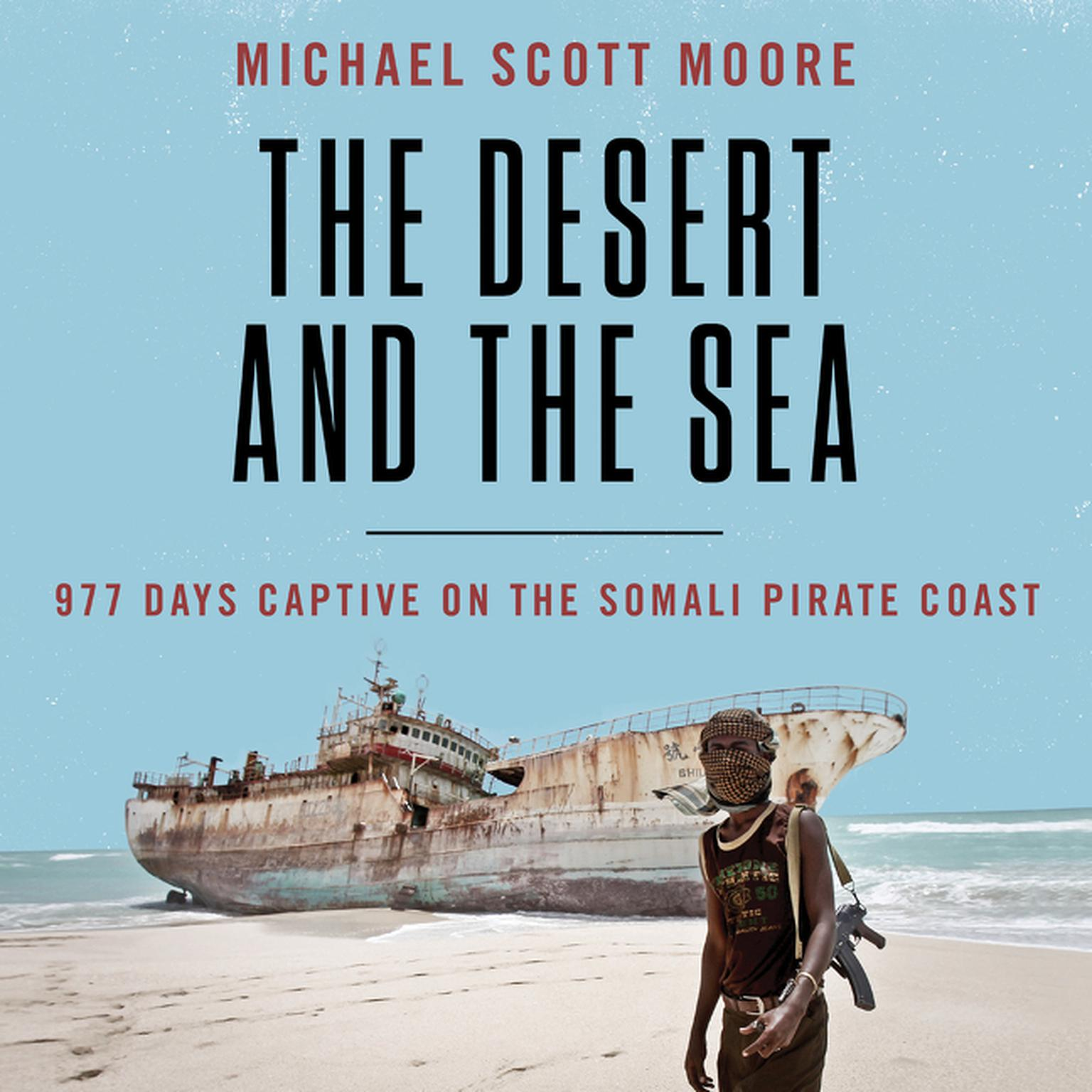 Printable The Desert and the Sea: 977 Days Captive on the Somali Pirate Coast Audiobook Cover Art