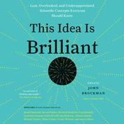 This Idea is Brilliant: Lost, Overlooked, and Underappreciated Scientific Concepts Everyone Should Know Audiobook, by John Brockman
