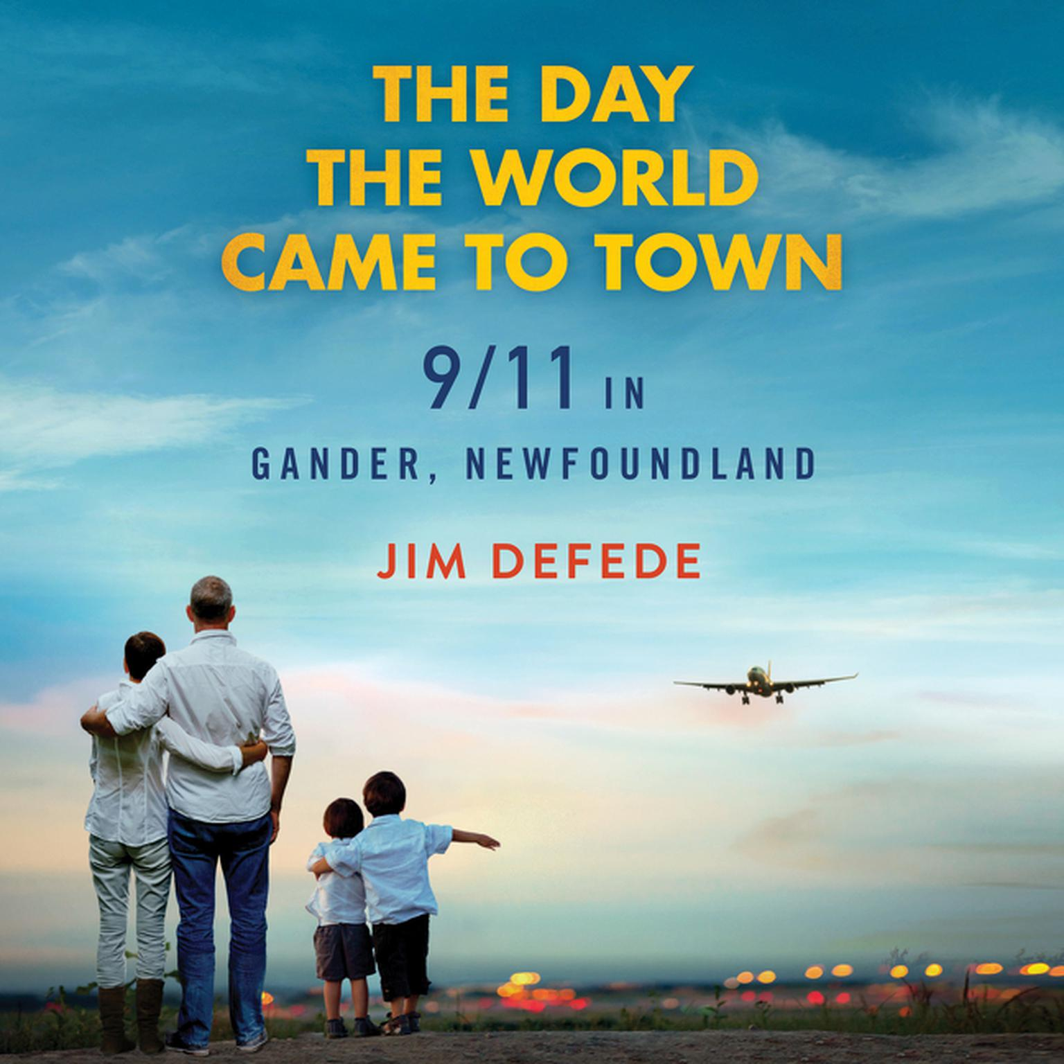 Printable The Day the World Came to Town: 9/11 in Gander, Newfoundland Audiobook Cover Art