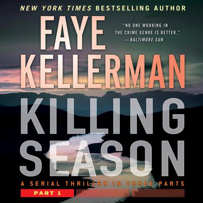Killing Season Part 1: A Serial Thriller in Three Parts Audiobook, by Faye Kellerman