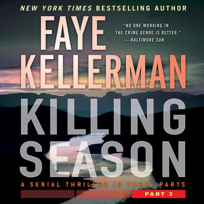 Killing Season Part 3: A Serial Thriller in Three Parts Audiobook, by Faye Kellerman