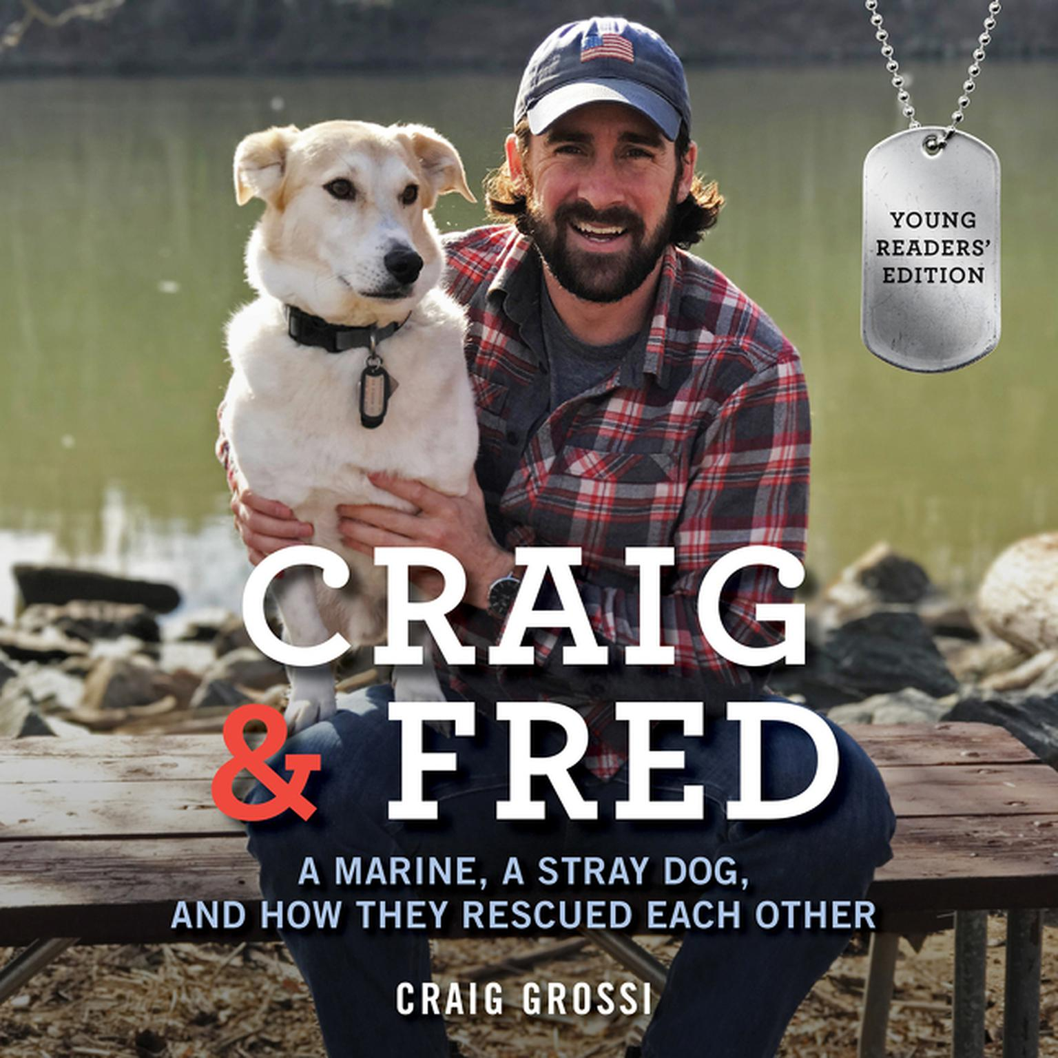 Printable Craig & Fred Young Readers' Edition: A Marine, a Stray Dog, and How They Rescued Each Other Audiobook Cover Art
