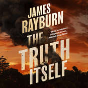 The Truth Itself Audiobook, by James Rayburn