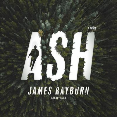 Ash Audiobook, by James Rayburn