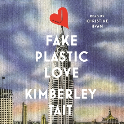 Fake Plastic Love: A Novel Audiobook, by Kimberley Tait