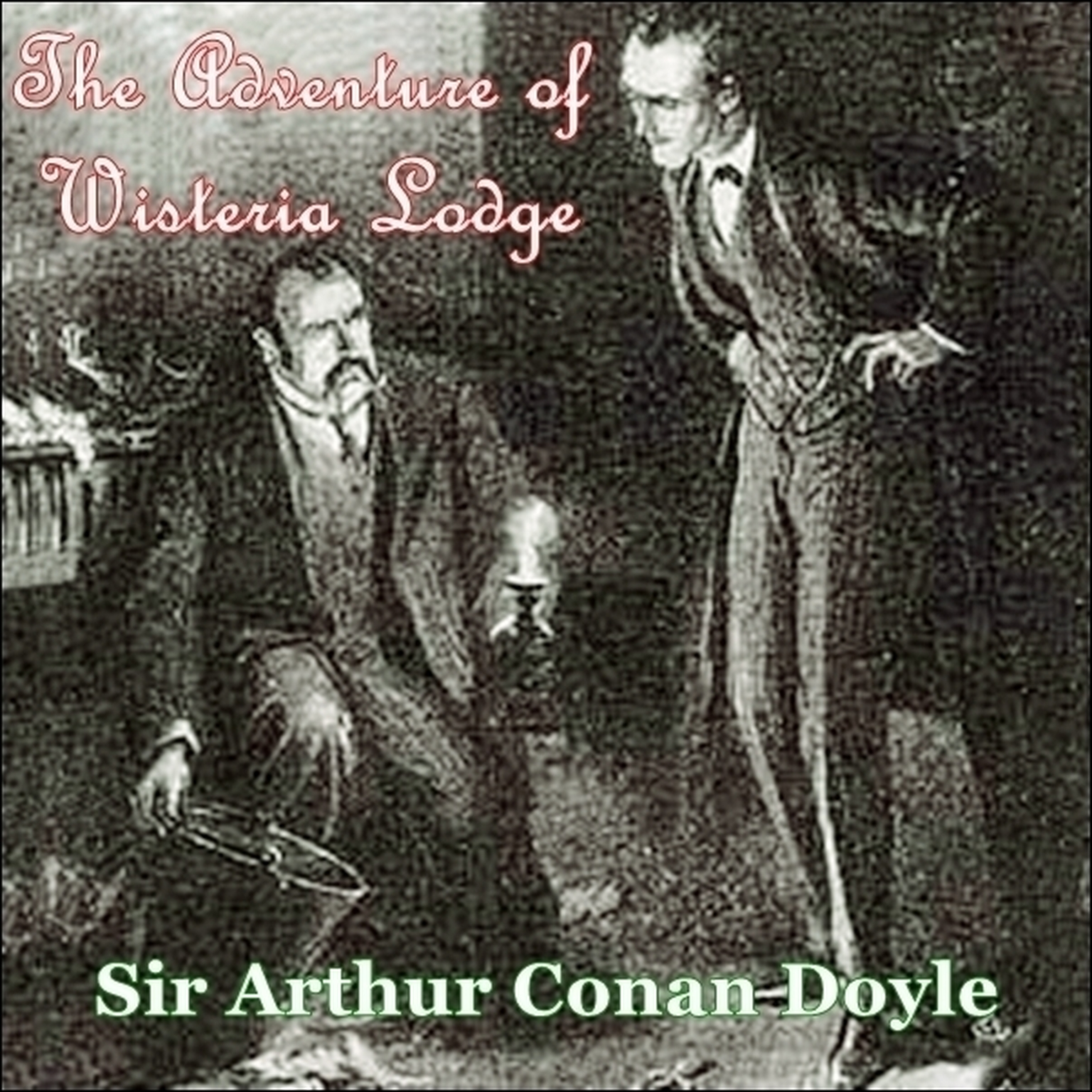 Printable Sherlock Holmes:  The Adventure of Wisteria Lodge Audiobook Cover Art