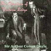 Sherlock Holmes:  The Adventure of Wisteria Lodge Audiobook, by Sir Arthur Conan Doyle