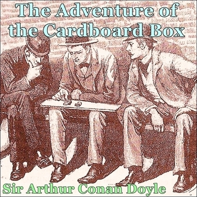 Sherlock Holmes:  The Adventure of the Cardboard Box Audiobook, by Arthur Conan Doyle