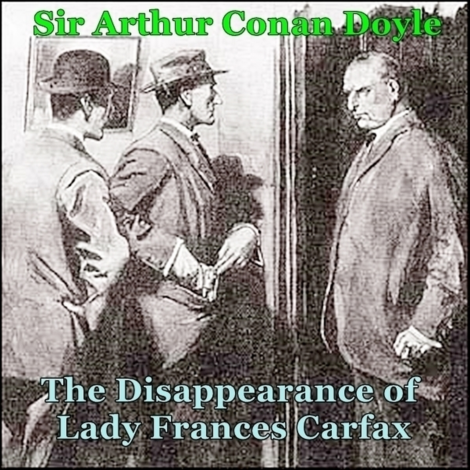Printable Sherlock Holmes:  The Disappearance of Lady Frances Carfax Audiobook Cover Art