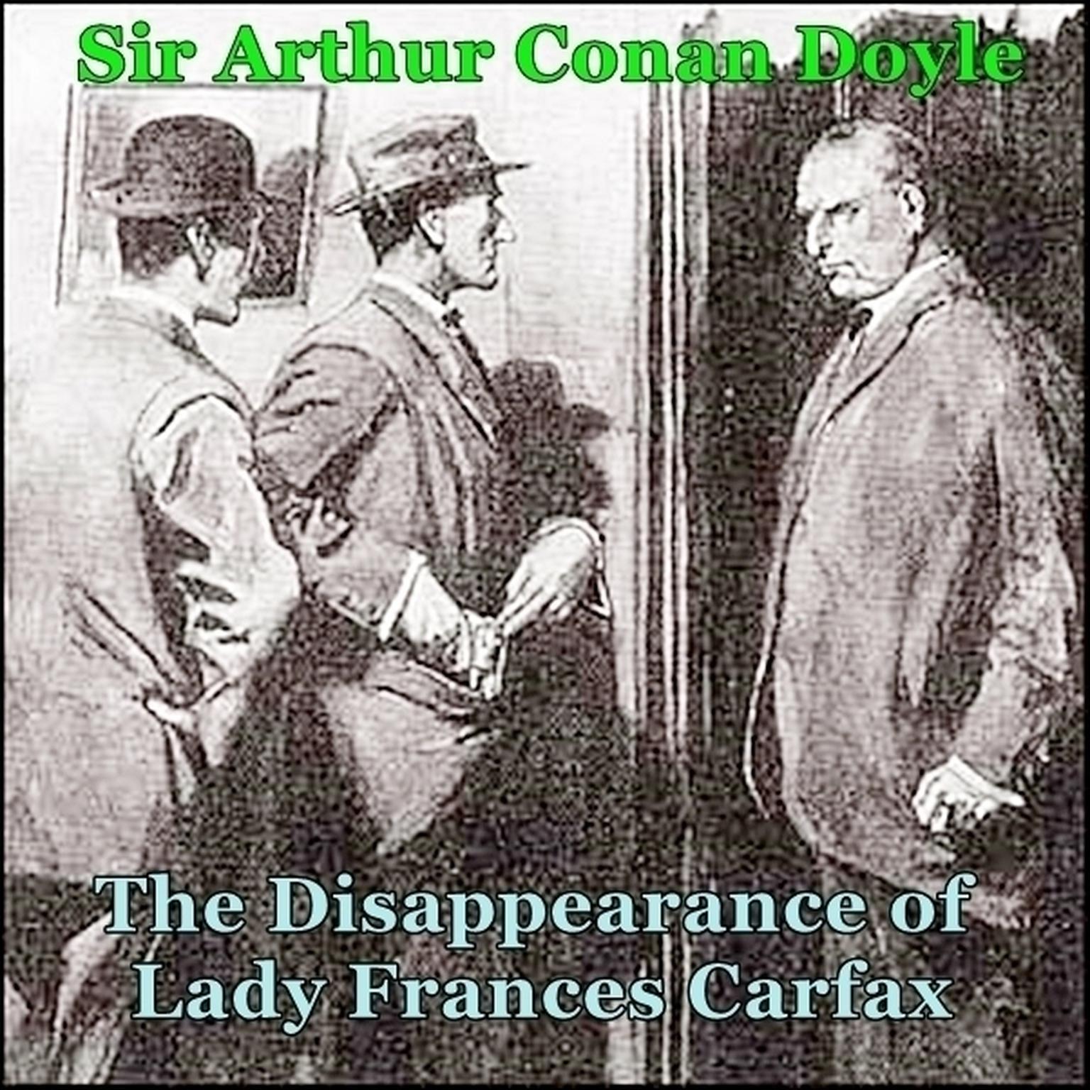 Sherlock Holmes:  The Disappearance of Lady Frances Carfax Audiobook, by Arthur Conan Doyle