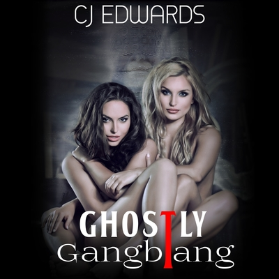 Ghostly Gangbang Audiobook, by C J Edwards