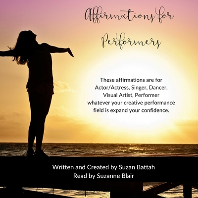 Affirmations for Performers Audiobook, by Suzan Battah