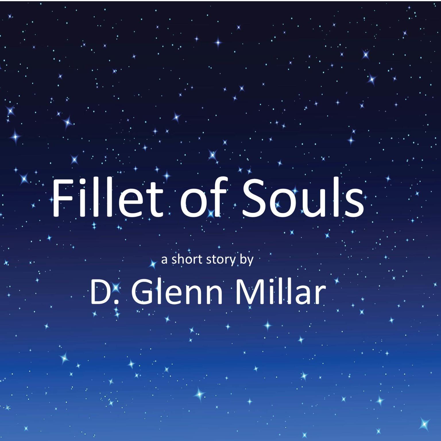 Fillet of Souls Audiobook, by D. Glenn Millar