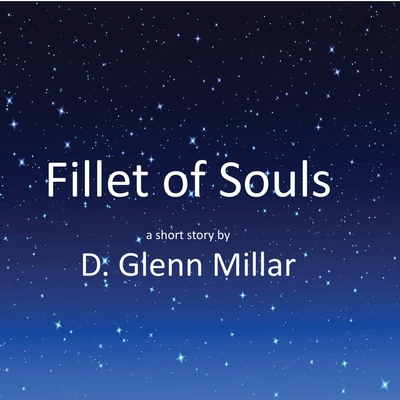 Fillet of Souls Audiobook, by D. Glenn Millar