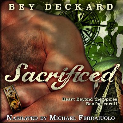 Sacrificed: Heart Beyond the Spires Audiobook, by Bey Deckard
