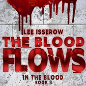 The Blood Flows Audiobook, by Lee Isserow