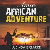 Amie African Adventure Audiobook, by Lucinda E Clarke