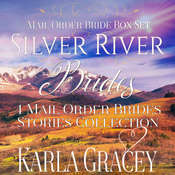 Silver River Brides : Mail Order Bride Box Set Audiobook, by Karla Gracey