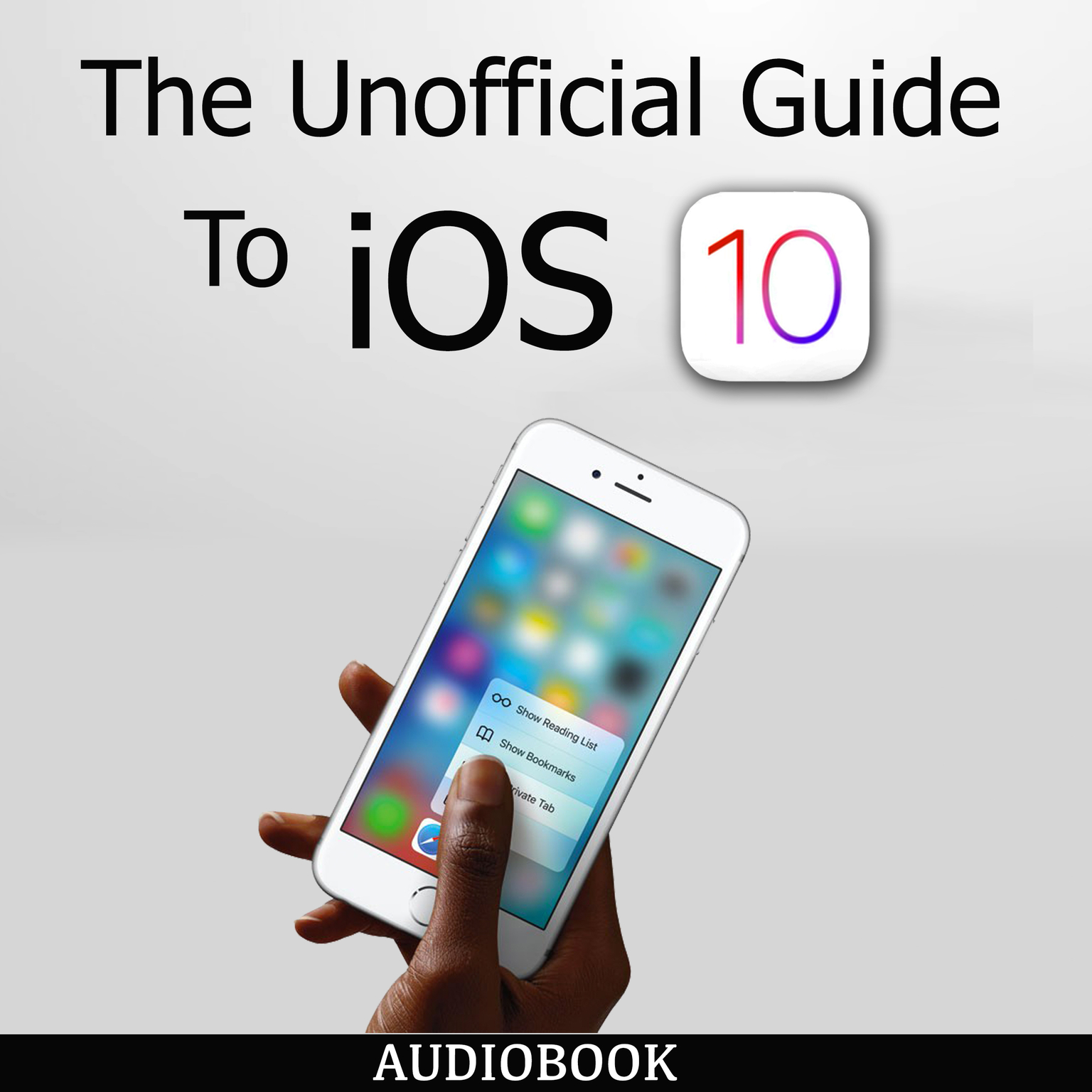 The Unofficial Guide To iOS 10 Audiobook, by My Ebook Publishing House