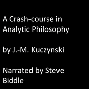 A Crash Course in Analytic Philosophy Audiobook, by J.-M. Kuczynski
