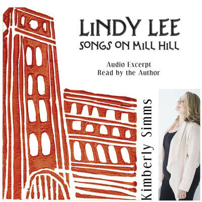 Lindy Lee: Songs on Mill Hill Audio Collection Audiobook, by Kimberly Simms