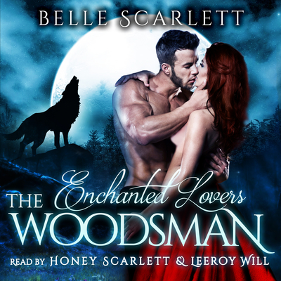The Woodsman Audiobook, by Belle Scarlett