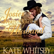 Josie's Mail Order Husband  Audiobook, by Kate Whitsby