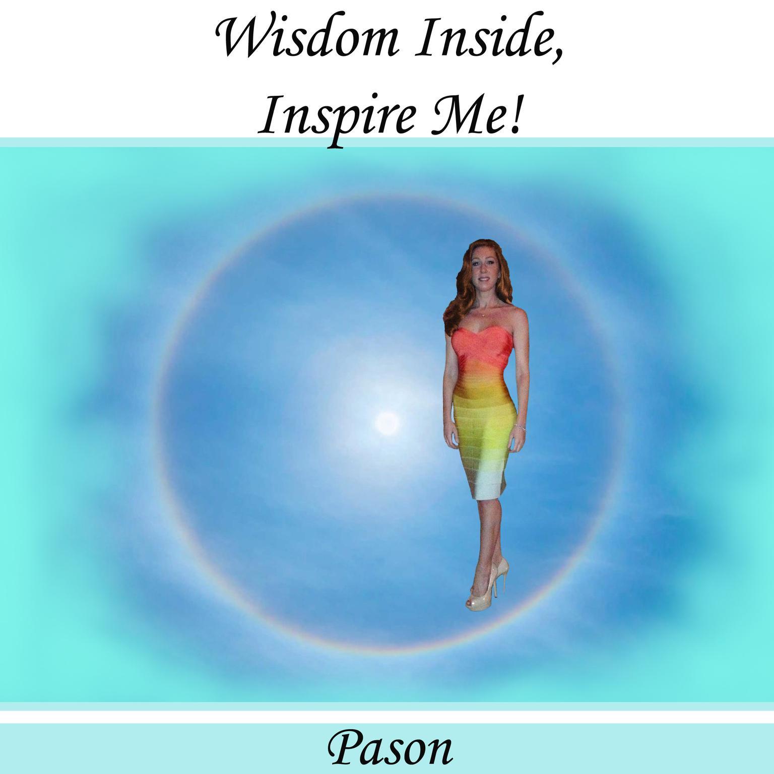 Wisdom Inside, Inspire Me! Audiobook, by Pason