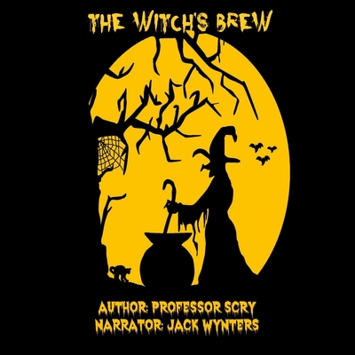 The Witchs Brew Audiobook, by Professor Scry