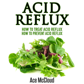 Acid Reflux Audiobook, by Ace McCloud