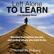 Left Alone to Learn (The Break-up Book)   Audiobook, by Michael Eli Vineberg