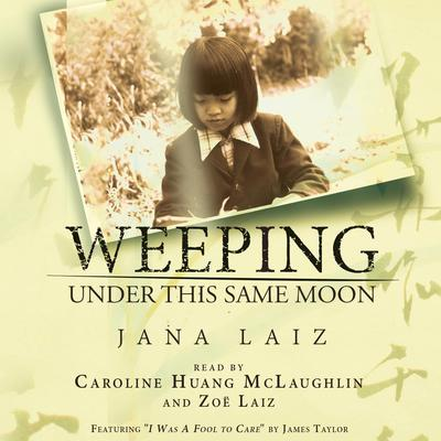 Weeping under This Same Moon Audiobook, by Jana Laiz