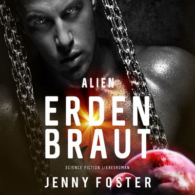 Erdenbraut (Alien) Audiobook, by Jenny Foster