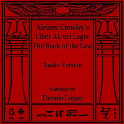 Aleister Crowley's Liber AL vel Legis—The Book of the Law Audiobook, by Aleister Crowley