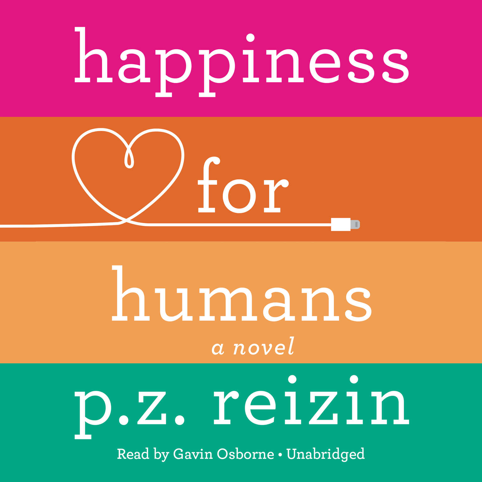 Happiness for Humans Audiobook, by P. Z. Reizin