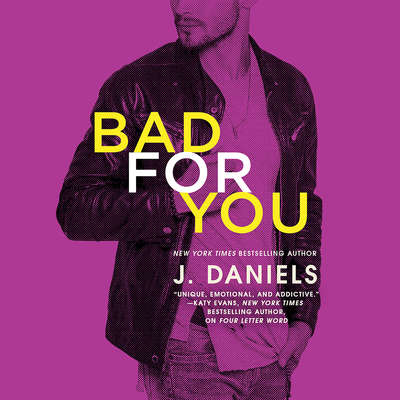 Bad for You Audiobook, by J. Daniels