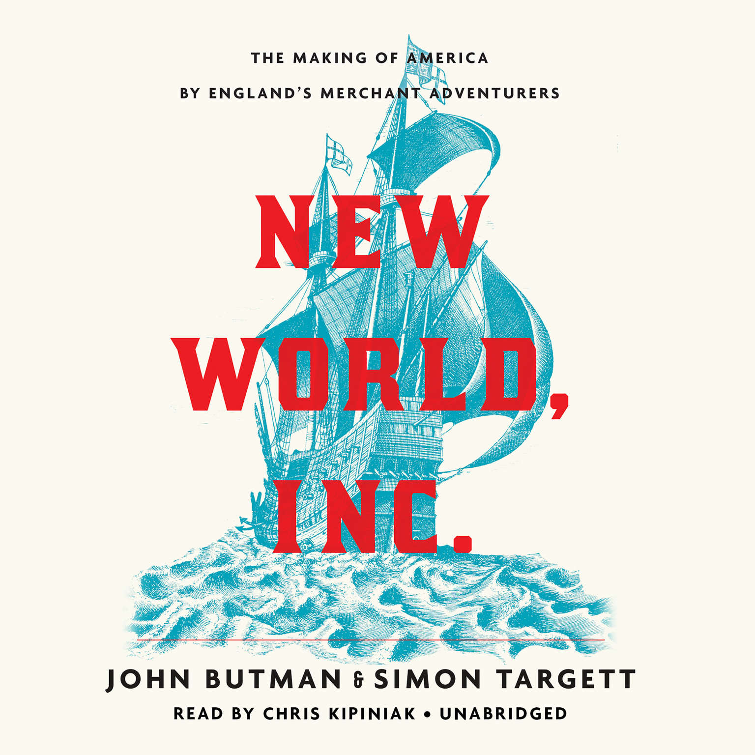 New World, Inc.: The Making of America by Englands Merchant Adventurers Audiobook, by John Butman