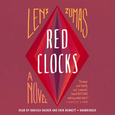 Red Clocks: A Novel Audiobook, by Leni Zumas