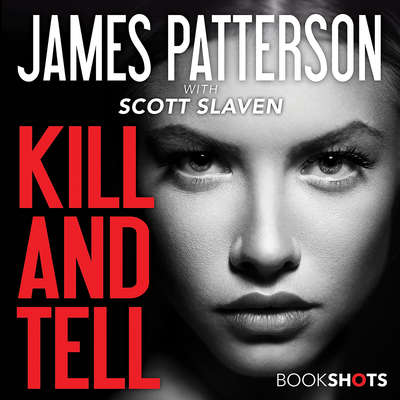 Kill and Tell Audiobook, by James Patterson