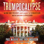 Trumpocalypse: The End-Times President, a Battle Against the Globalist Elite, and the Countdown to Armageddon Audiobook, by Paul McGuire, Troy Anderson