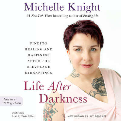Life after Darkness: Finding Healing and Happiness After the Cleveland Kidnappings Audiobook, by Michelle Knight