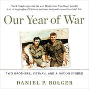 Our Year of War: Two Brothers, Vietnam, and a Nation Divided Audiobook, by Daniel P. Bolger