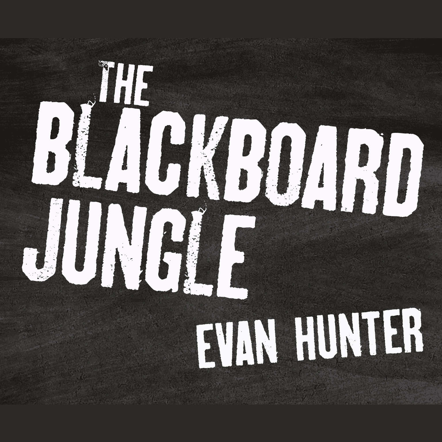 The Blackboard Jungle Audiobook, by Evan Hunter