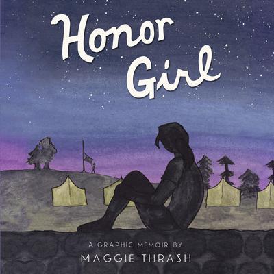 Honor Girl: A Graphic Memoir Audiobook, by Maggie Thrash